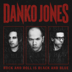 DANKO JONES: Rock and Roll is Black and Blue